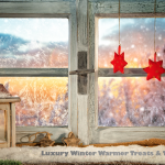 Luxury Winter Warmer Treats & Tipples Guide 2017